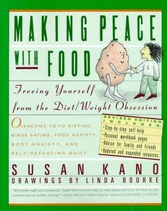 Making Peace with Food: Freeing Yourself from the Diet / Weight Obsession - Susan Kano - cover