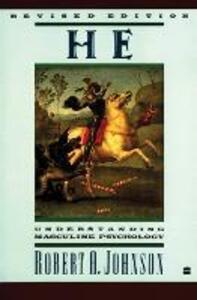 He: Understanding Masculine Psychology - Robert A. Johnson - cover