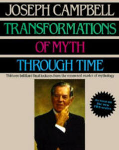 Transformations of Myth Through Time - Joseph Campbell - cover
