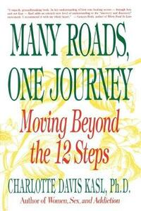 Many Roads, One Journey: Moving beyond the 12 Steps - Charlotte Kasl - cover