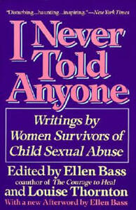 I Never Told Anyone: Writings by Women Survivors of Child Sexual Abuse - Ellen Bass - cover