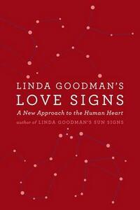 Linda Goodman's Love Signs: A New Approach to the Human Heart - Linda Goodman - cover