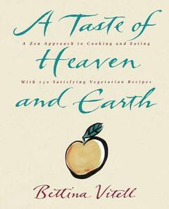 A Taste of Heaven and Earth - Bettina Vitell - cover
