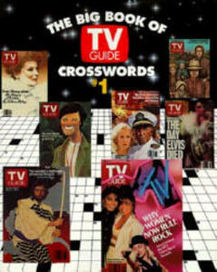 """The Big Book of """"TV Guide"""" Crosswords: Test Your TV IQ with More Than 250 Great Puzzles from """"TV Guide""""! - """"TV Guide"""" - cover"""