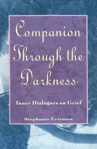 Companion through Darkness: Inner Dialogues on Grief - Stephanie Ericsson - cover
