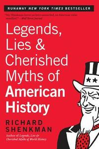 Legends, Lies and Cherished Myths of American History - Richard Shenkman - cover