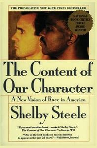 The Content of Our Character: A New Vision of Race in America - Shelby Steele - cover