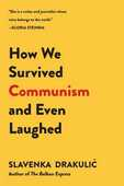 Libro in inglese How We Survived Communism and Even Laughed Slavenka Drakulic