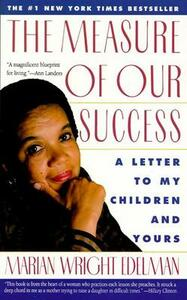 The Measure of Our Success: A Letter to My Children and Yours - Marian Wright Edelman - cover