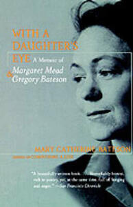 With a Daughter's Eye: A Memoir of Gregory Bateson and Margaret Mead - Mary Catherine Bateson - cover