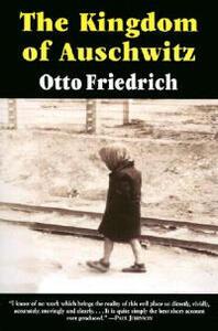 The Kingdom of Auschwitz - Otto Friedrich - cover