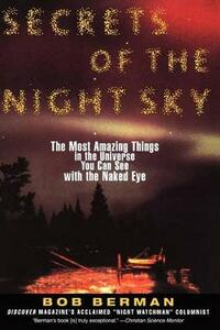 Secrets of the Night Sky: The Most Amazing Things in the Universe You Can See with the Naked Eye - Bob Berman - cover