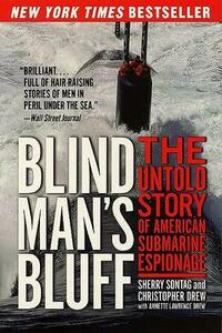 Blind Man's Bluff: The Untold Story of American Submarine Espionage - Sherry Sontag,Christopher Drew - cover