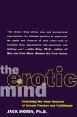 Libro in inglese The Erotic Mind: Unlocking the Inner Sources of Passion and Fulfillment Jack Morin