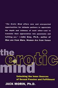 The Erotic Mind: Unlocking the Inner Sources of Passion and Fulfillment - Jack Morin - cover