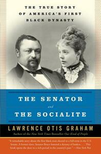 The Senator and the Socialite: The True Story of America's First Black Dynasty - Lawrence Otis Graham - cover