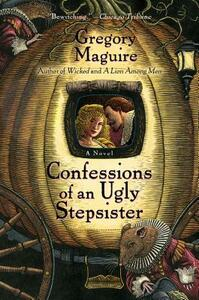 Confessions of an Ugly Stepsister - Gregory Maguire - cover