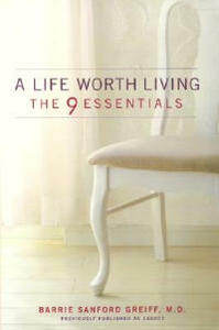 A Life Worth Living: The 9 Essentials - Barrie Sanford Greiff - cover