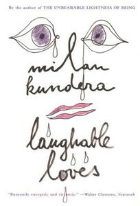 Laughable Loves - Milan Kundera - cover