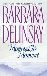 Moment to Moment - Barbara Delinsky - cover
