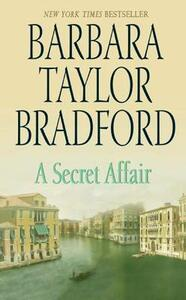 A Secret Affair - Barbara Taylor Bradford - cover