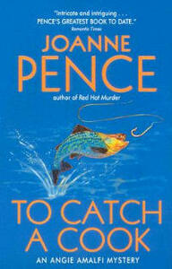 To Catch A Cook: An Angie Amalfi Mystery - Joanne Pence - cover