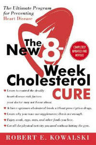 The New 8-Week Cholesterol Cure: The Ultimate Program for Preventing Heart Disease - Robert E Kowalski - cover