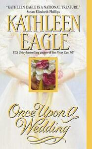 Once upon a Wedding - Kathleen Eagle - cover