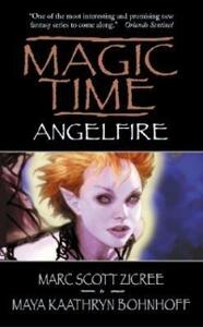 Magic Time: Angelfire - Marc Zicree,Maya Kaathryn Bohnhoff - cover