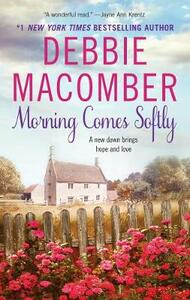 Morning Comes Softly - Debbie Macomber - cover