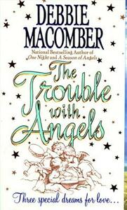 The Trouble With Angels - Debbie Macomber - cover