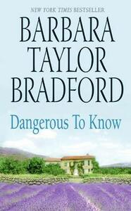 Dangerous to Know - Barbara Taylor Bradford - cover