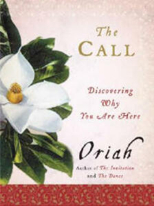 The Call: Discovering Why You Are Here - Oriah - cover