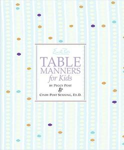 Emily Post's Table Manners for Kids - Cindy Post Senning - cover