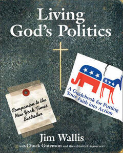 Living God's Politics: A Guidebook For Putting Your Faith Into Action - Jim Wallis - cover