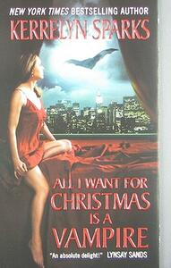 All I Want for Christmas Is a Vampire - Kerrelyn Sparks - cover