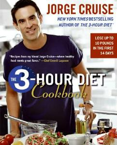 The 3-Hour Diet Cookbook: Lose Up to 10 Pounds in the First 2 Weeks - Jorge Cruise - cover