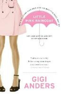 Little Pink Raincoat: Life and Love In and Out of My Wardrobe - Gigi Anders - cover