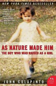 As Nature Made Him: The Boy Who Was Raised as a Girl - John Colapinto - cover