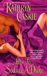 How To Seduce A Duke - Kathryn Caskie - cover