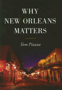 Why New Orleans Matters - Tom Piazza - cover