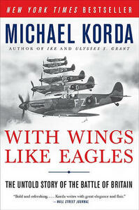 With Wings Like Eagles: The Untold Story of the Battle of Britain - Michael Korda - cover