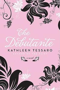 The Debutante - Kathleen Tessaro - cover