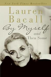By Myself and Then Some - Lauren Bacall - cover