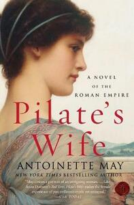 Pilate's Wife: A Novel of the Roman Empire - Antoinette May - cover