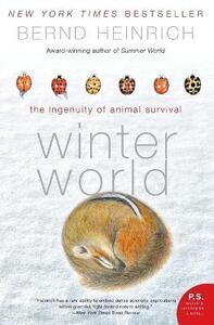 Winter World: The Ingenuity of Animal Survivor - Bernd Heinrich - cover