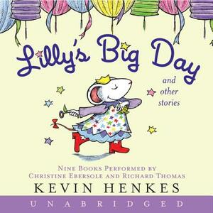 Lilly's Big Day and Other Stories CD: 9 Stories - Kevin Henkes - cover