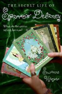 The Secret Life of Sparrow Delaney - Suzanne G. Harper - cover