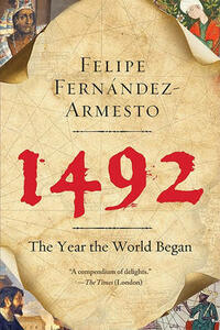 1492: The Year the World Began - Felipe Fernandez-Armesto - cover