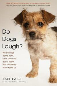 Do Dogs Laugh?: Where Dogs Come From, What We Know About Them, and What They Think About Us - Jake Page - cover